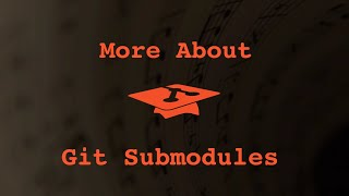 009 More about git submodules