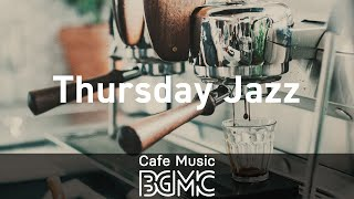 Thursday Jazz: Coffee Break Background Music - Rest for A While, Relax, Good Mood