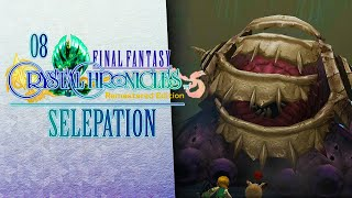 SELEPATION! ???? 08 • Final Fantasy: Crystal Chronicles Remastered