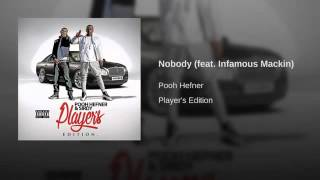 Sirdy & Pooh Hefner Ft Infamous Mackin - Nobody [New 2016] (prod lil cyko)