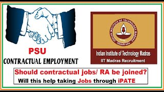Should Contractual jobs in PSU / RA be joined ? Will this help taking Jobs through iPATE |