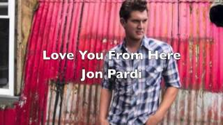 Love You From Here by Jon Pardi