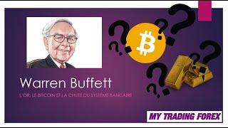 Warren Buffett et l'Or ! Bitcoin ? Chute du système Bancaire ?