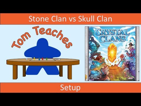 Tom Teaches Crystal Clans (Setup)