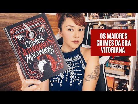 CRIMES VITORIANOS MACABROS   Os crimes da era vitoriana