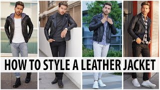 5 Ways To Style A Leather Jacket | Mens Fashion 2019 | Alex Costa