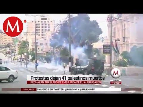 Protestas por traslado de embajada de EU dejan al menos 41 muertos en Gaza