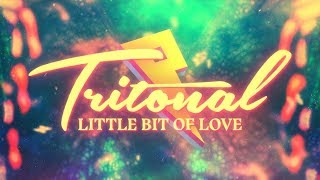 Tritonal   Little Bit Of Love Ft. Rachel Platten [Lyric Video]