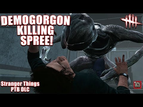 DEMOGORGON KILLING SPREE! - Stranger Things DLC Gameplay - Dead By Daylight