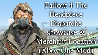 Fallout 4 The Headpiece Dispatche showcase & Merchant Location (Xbox One Mod)
