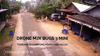 Drone MJX Bugs 3 Mini, Terbang dikampung Pematang Kelua