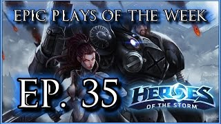 Heroes of the Storm: Epic Plays Of The Week - Episode #35
