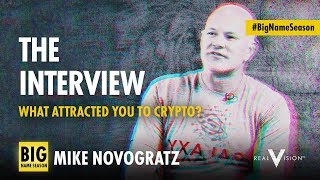What Attracted You To Crypto (Raoul Pal w/ Mike Novogratz) | Interview | Real Vision™