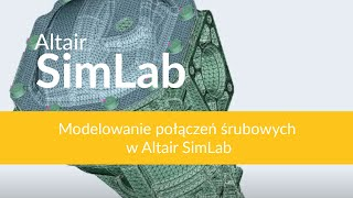 Modelowanie połączeń śrubowych w Altair SimLab