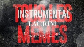 Lacrim   Tous Les Mêmes [INSTRUMENTAL]   Prod. By IZM