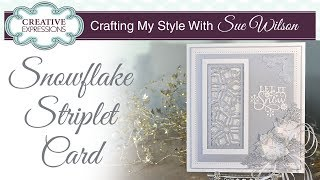 Glitzy Snowflake Striplet Card | Crafting My Style With Sue Wilson
