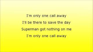 I'm Only One Call Away