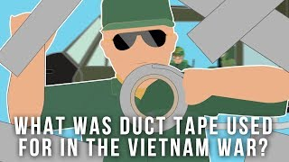 What was duct tape used for in the Vietnam war?