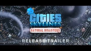 Cities: Skylines - Natural Disasters Youtube Video