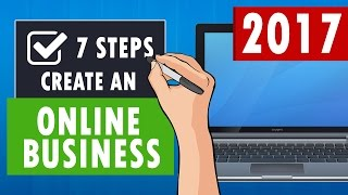 7 Steps to Create an Online Business