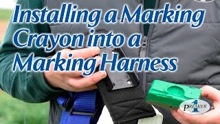 Installing Marking Crayon into a Marking Harness