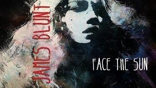 James Blunt Face The Sun (TRADUÇÃO) TRILHA SONORA EM FAMÍLIA TEMA DE CADU (Lyrics Video)HD