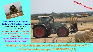 Farming In Essex - Wrapping Hay Bales W/Fendt Vario 716 & Front Mounted Wrapper. PURE SOUND! [19]