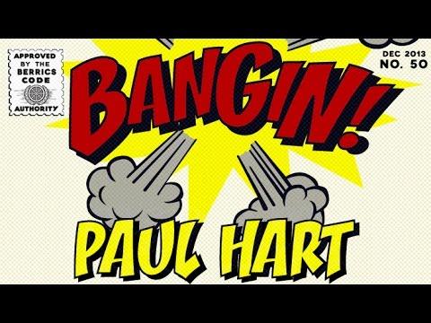 Paul Hart - Bangin!