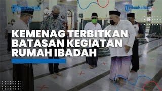 Kemenag Terbitkan Pembatasan Kegiatan di Rumah Ibadah, Muhammadiyah: Khawatir jadi Klaster Covid-19