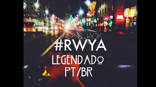 Right Where You Are (#RWYA) - Jack and Jack (Legendado PT/BR)
