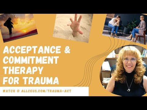 336 Acceptance and Commitment Therapy for Trauma - YouTube