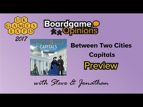 BGO Preview: Between Two Cities: Capitals