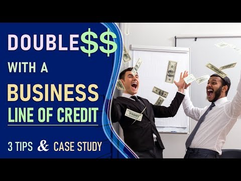 Using Business Line of Credit to Double Profits – 3 tips & Case Study