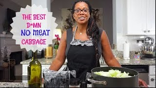 THE BEST D*MN TASTING NO MEAT DOWN HOME SOUTHERN SMOTHERED CABBAGE YOU WILL EVER MAKE!!
