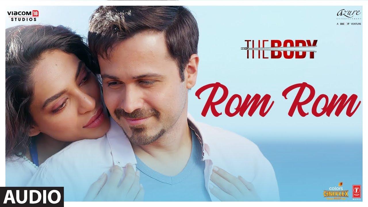 Rom Rom Lyrics – The Body | Emraan Hashmi Sobhita Dhulipala