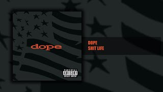 Dope - Shit Life - Felons and Revolutionaries (11/14) [HQ]