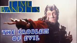 Time Bandits - The Problem of Evil | Renegade Cut