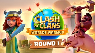 Clash Worlds Warmup Round 1 - Clash of Clans