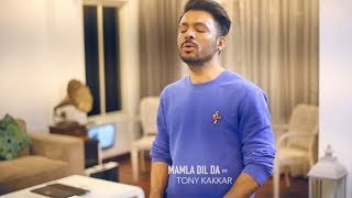 Mamla Dil Da - Tony Kakkar (Short Unplugged Cover)