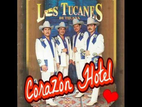 Corazon Hotel - Los Tucanes de Tijuana