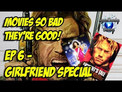Film Night - Movies So Bad They're Good! Episode 6 - Girlfriend Special!