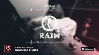 RaiM   Досым (О2 альбом)