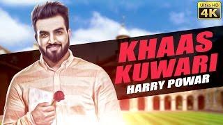 Khaas Kuwari  Harry Powar