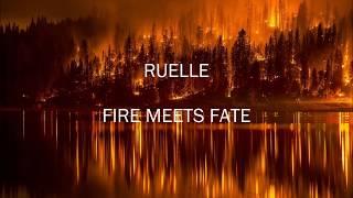 Fire Meets Fate - Ruelle || Lyrics