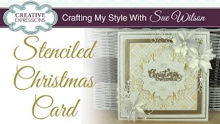 Stenciled Background Christmas Card Tutorial I Crafting My Style with Sue Wilson