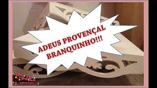 O meu jeito de Fazer Festa!!! Adeus Provençal Branquinho.