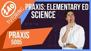 Praxis Elementary Education [5005] Science - Everything You Need To Know To Pass [Updated]