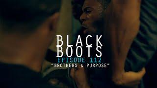 "BLACK BOOTS | Ep. 112 ""Brothers & Purpose"" + #ExtendedEpisode | @BlackBootsTV"