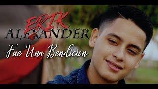 Fue Una Bendicion -  Erik Alexander (Musical) 2019