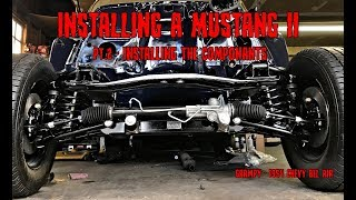 INSTALLING A MUSTANG II KIT!!  pt. 2 - Installing the COMPONANTS